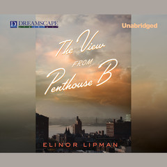 The View from Penthouse B Audiobook, by Elinor Lipman