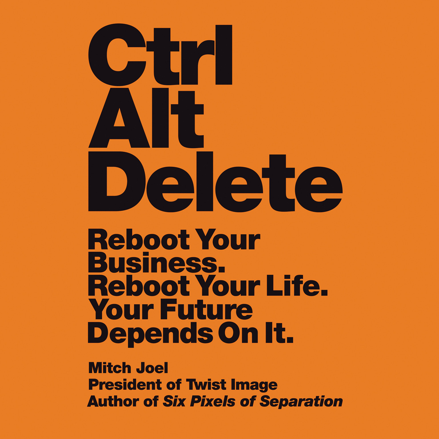 Printable Ctrl Alt Delete: Reboot Your Business. Reboot Your Life. Your Future Depends on It. Audiobook Cover Art