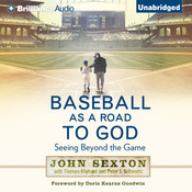 Baseball as a Road to God: Seeing Beyond the Game, by John Sexton