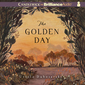 The Golden Day Audiobook, by Ursula Dubosarsky