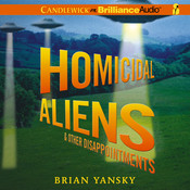 Homicidal Aliens and Other Disappointments Audiobook, by Brian Yansky