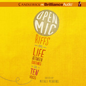 Open Mic: Riffs on Life Between Cultures in Ten Voices Audiobook, by Mitali Perkins, various authors