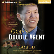 God's Double Agent: The True Story of a Chinese Christian's Fight for Freedom Audiobook, by Bob Fu