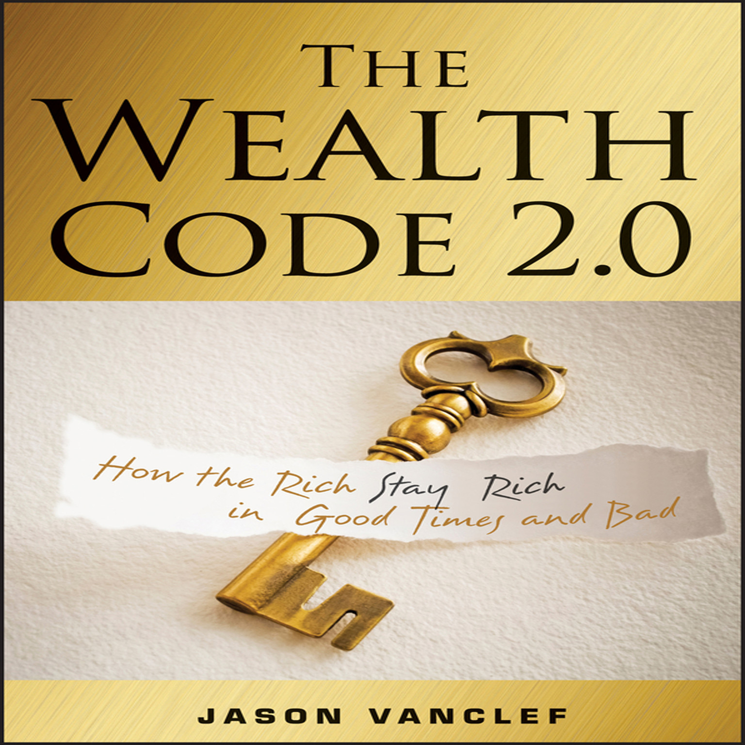 Printable The Wealth Code 2.0: How the Rich Stay Rich in Good Times and Bad Audiobook Cover Art