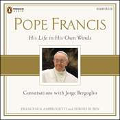 Pope Francis: Conversations with Jorge Bergoglio: His Life in His Own Words, by Francesca Ambrogetti, Sergio Rubin