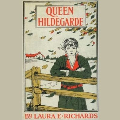 Printable Queen Hildegarde: A Story For Girls Audiobook Cover Art