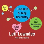 How to Respark and Keep Chemistry In Your Relationship Forever: Make It Last Audiobook, by Leil Lowndes