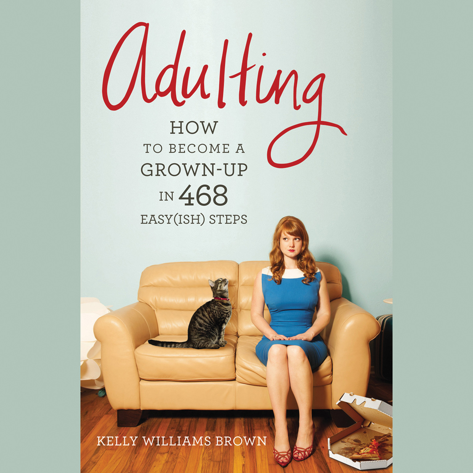 Printable Adulting: How to Become a Grown-up in 468 Easy(ish) Steps Audiobook Cover Art