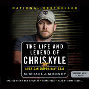 The Life and Legend of Chris Kyle: American Sniper, Navy SEAL Audiobook, by Michael J. Mooney