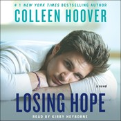 Losing Hope: A Novel, by Colleen Hoover