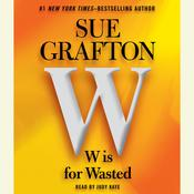 W is for Wasted: Kinsey Millhone Mystery, by Sue Grafton