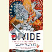 The Divide: American Injustice in the Age of the Wealth Gap, by Matt Taibbi