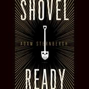 Shovel Ready: A Novel Audiobook, by Adam Sternbergh