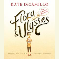 Flora and Ulysses: The Illuminated Adventures Audiobook, by Kate DiCamillo