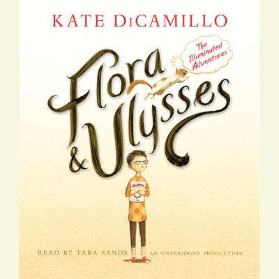 Flora and Ulysses: The Illuminated Adventures Audiobook, by