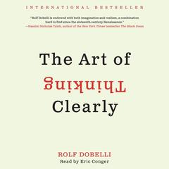 The Art of Thinking Clearly Audiobook, by Rolf Dobelli