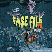 Case File 13: Zombie Kid Audiobook, by J. Scott Savage