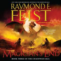 Magicians End: Book Three of the Chaoswar Saga Audiobook, by Raymond E. Feist