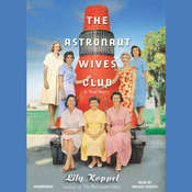 The Astronaut Wives Club: A True Story Audiobook, by Lily Koppel