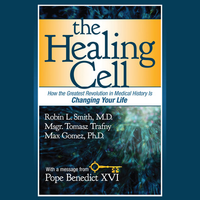 The Healing Cell: How the Greatest Revolution in Medical History is Changing Your Life Audiobook, by Robin L. Smith