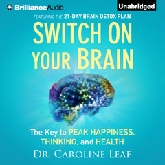 Switch on Your Brain: The Key to Peak Happiness, Thinking, and Health Audiobook, by