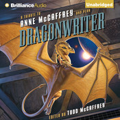 Dragonwriter: A Tribute to Anne McCaffrey and Pern Audiobook, by Todd McCaffrey, Todd McCaffrey (Editor)