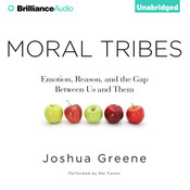 Moral Tribes: Emotion, Reason, and the Gap Between Us and Them Audiobook, by Joshua Greene