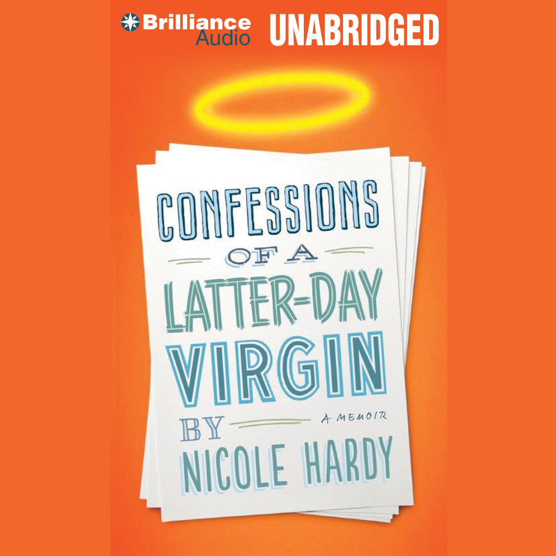 Printable Confessions of a Latter-Day Virgin: A Memoir Audiobook Cover Art