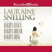 Dakota Dawn/Dakota Dream/Dakota Dusk, by Lauraine Snelling