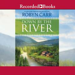 Down by the River Audiobook, by Robyn Carr
