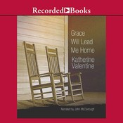 Grace Will Lead Me Home Audiobook, by Katherine Valentine