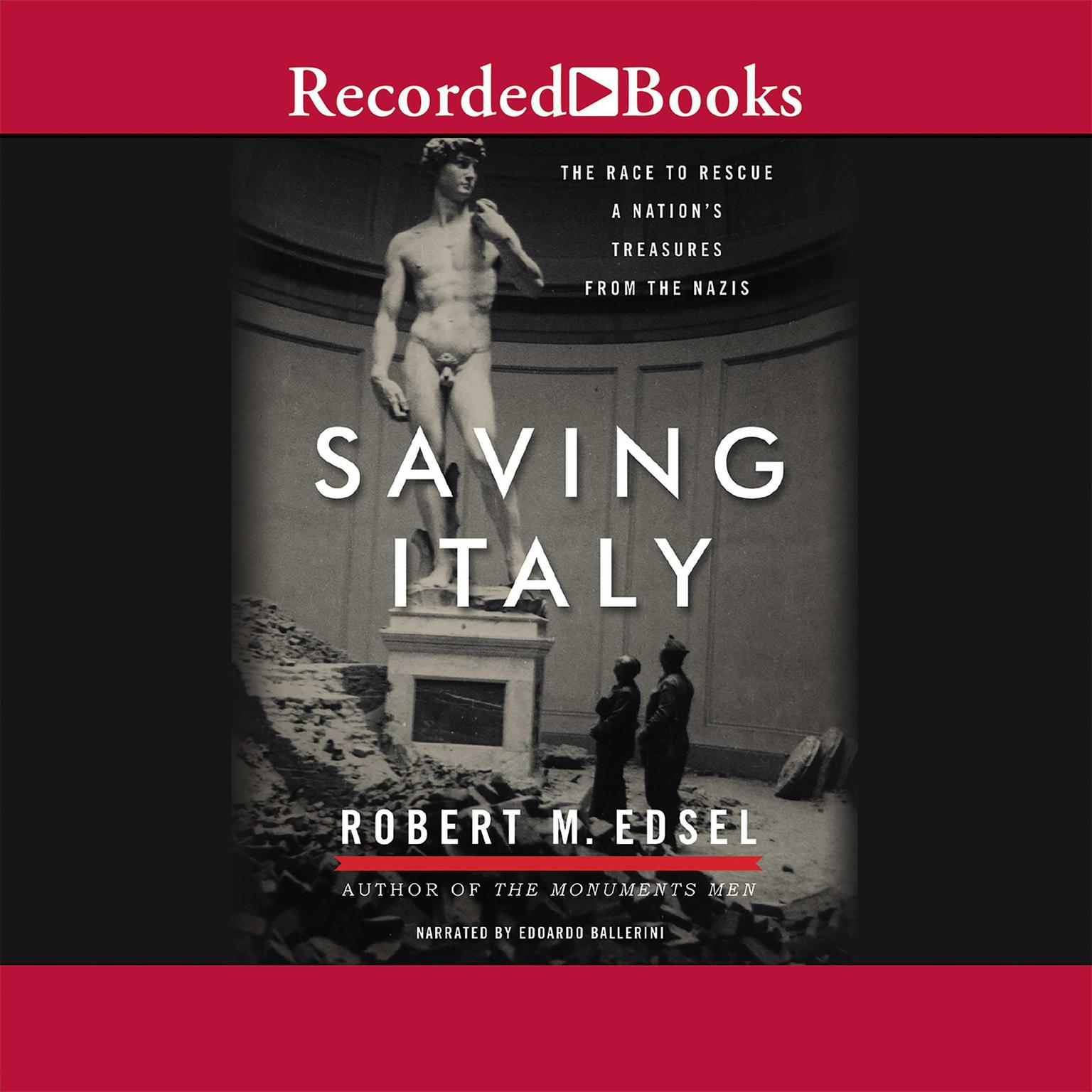 Printable Saving Italy: The Race to Rescue a Nation's Treasures from the Nazis Audiobook Cover Art