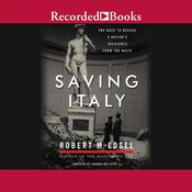 Saving Italy: The Race to Rescue a Nation's Treasures from the Nazis Audiobook, by Robert M. Edsel