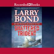 Shattered Trident, by Larry Bond