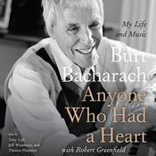 Anyone Who Had a Heart: My Life and Music, by Burt Bacharach