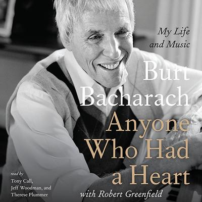 Anyone Who Had a Heart: My Life and Music Audiobook, by Burt Bacharach