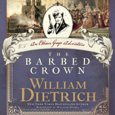 The Barbed Crown: A Novel Audiobook, by William Dietrich