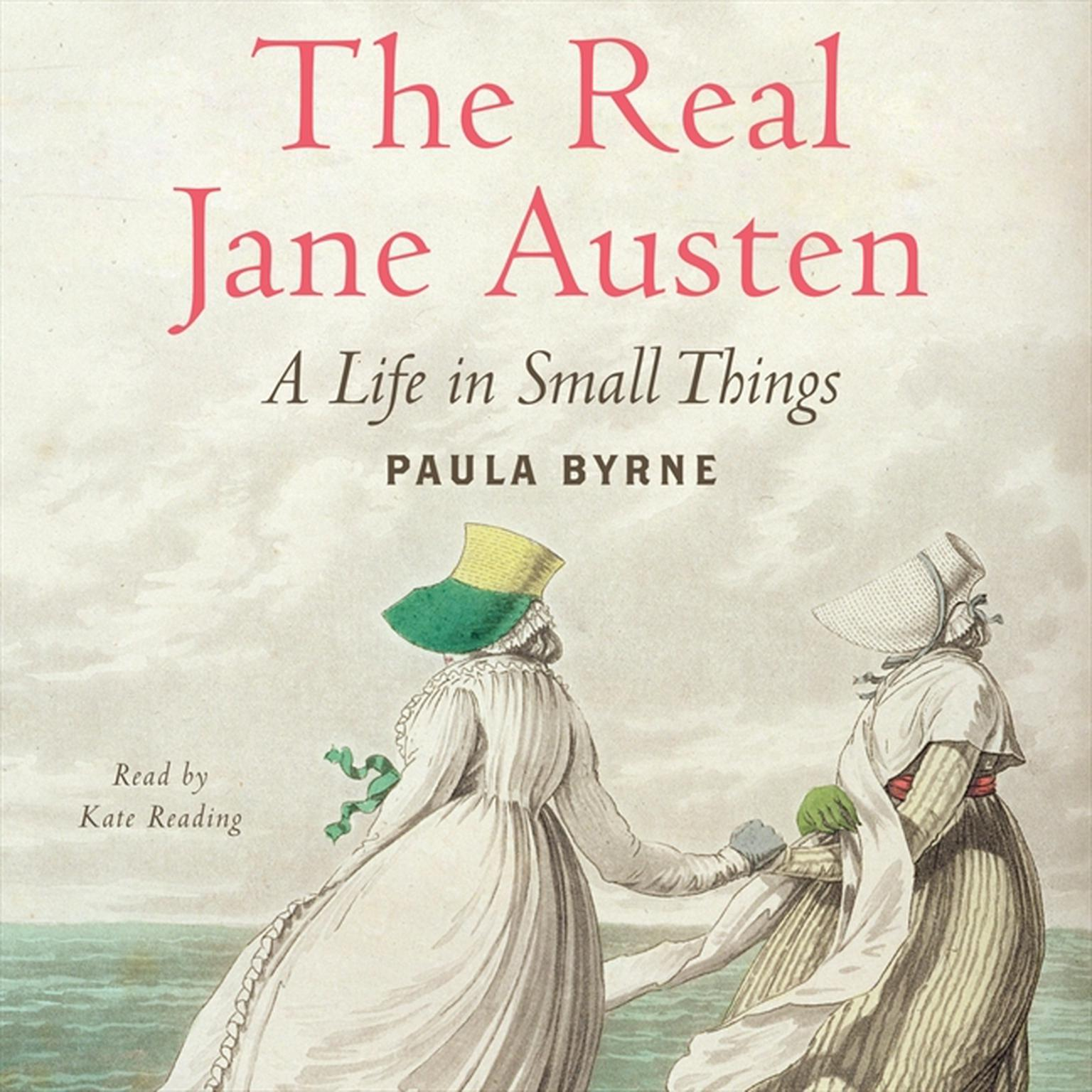 Printable The Real Jane Austen: A Life in Small Things Audiobook Cover Art