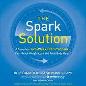 The Spark Solution: A Complete Two-Week Diet Program to Fast-Track Weight Loss and Total Body Health Audiobook, by Becky Hand, Meg Galvin, Nicole Nichols, Stepfanie Romine