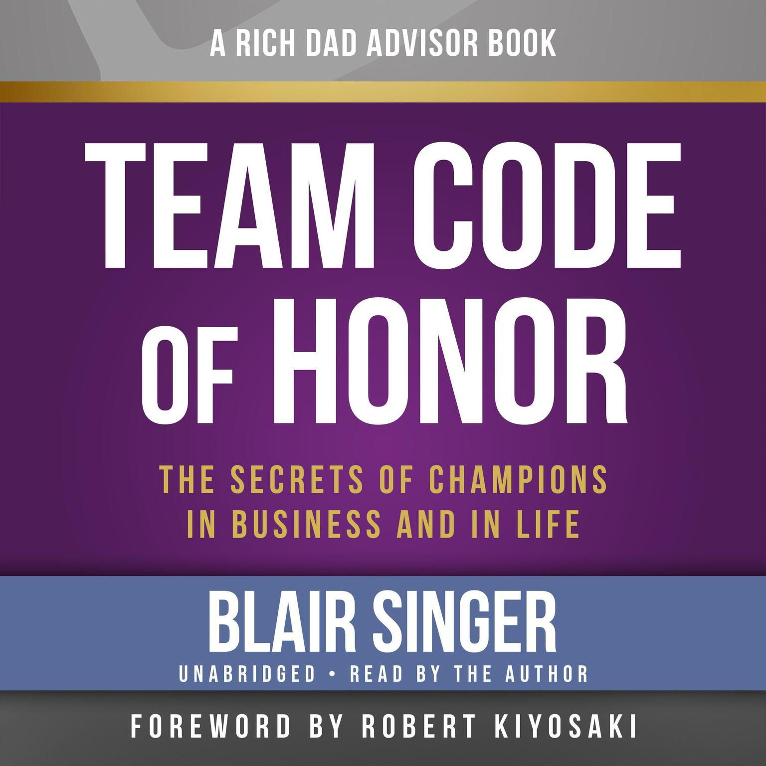 Printable Rich Dad Advisors: Team Code of Honor: The Secrets of Champions in Business and in Life Audiobook Cover Art