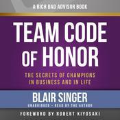 Rich Dad Advisors: Team Code of Honor, by Blair Singer