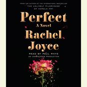Perfect: A Novel Audiobook, by Rachel Joyce