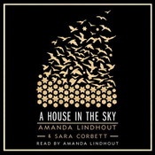 A House in the Sky: A Memoir Audiobook, by Amanda Lindhout, Sara Corbett