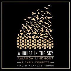 A House in the Sky: A Memoir Audiobook, by Amanda Lindhout, Sara Corbett