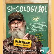 Si-cology 1: Tales and Wisdom from Duck Dynastys Favorite Uncle, by Si Robertson