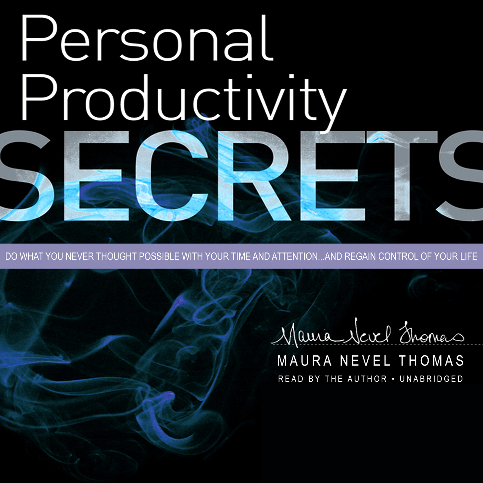 Printable Personal Productivity Secrets: Do what you never thought possible with your time and attention...and regain control of your life Audiobook Cover Art