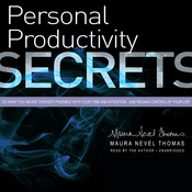Personal Productivity Secrets: Do what you never thought possible with your time and attention...and regain control of your life Audiobook, by Maura Nevel Thomas