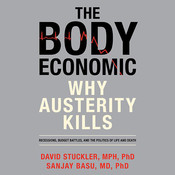 The Body Economic: Why Austerity Kills Audiobook, by David Stuckler, Sanjay Basu