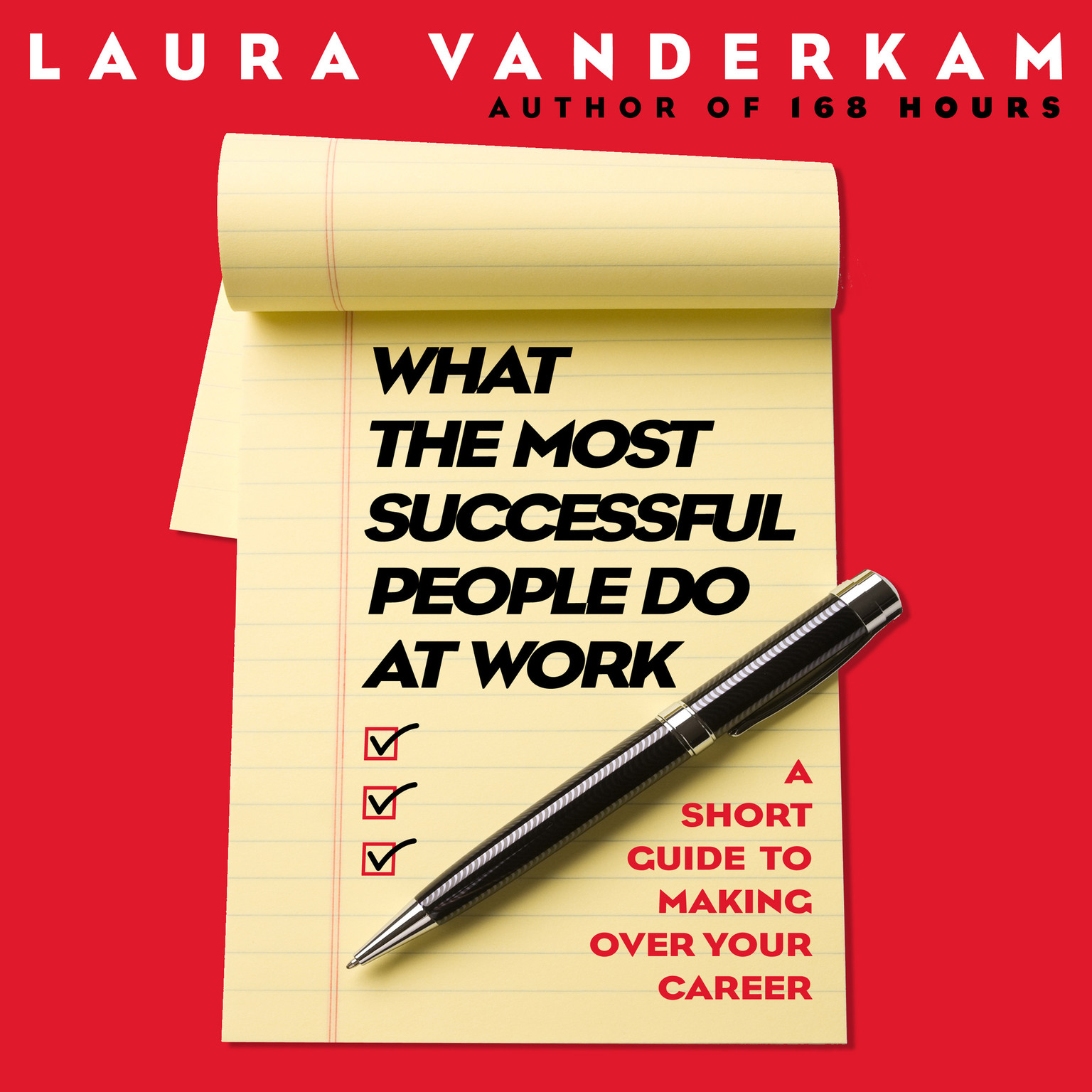 Printable What the Most Successful People Do at Work: A Short Guide to Making Over Your Career Audiobook Cover Art