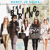 The Bling Ring: How a Gang of Fame-Obsessed Teens Ripped Off Hollywood and Shocked the World Audiobook, by Nancy Jo Sales